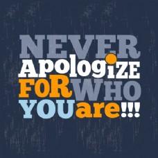 不要为你是谁而道歉